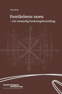 forstaelsens_rasen_om_trovardig_forskningsformidl-claus_holm-22231105-3728929955-frnt